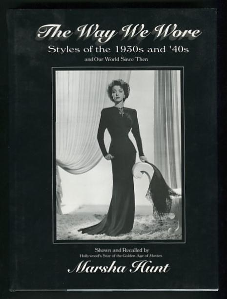 Image for The Way We Wore: Styles of the 1930s and '40s and Our World Since Then [*SIGNED*]