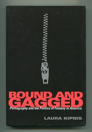 Image for Bound and Gagged: Pornography and the Politics of Fantasy in America