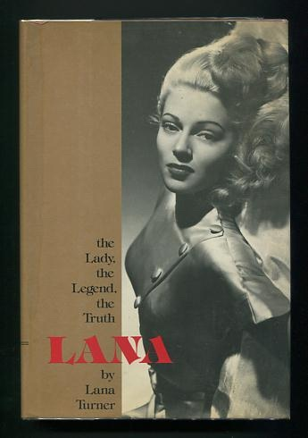 Image for Lana -- the Lady, the Legend, the Truth [*SIGNED* association copy]