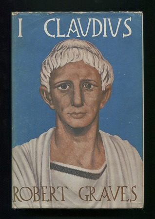 Image for I, Claudius; from the autobiography of Tiberius Claudius, born B.C. 10, murdered and deified A.D. 54
