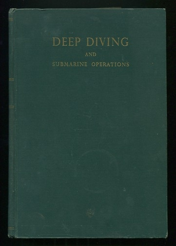 Image for Deep Diving and Submarine Operations: A Manual for Deep Sea Divers and Compressed Air Workers - Parts I & II
