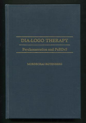 Image for Dia-Logo Therapy: Psychonarration and PaRDeS