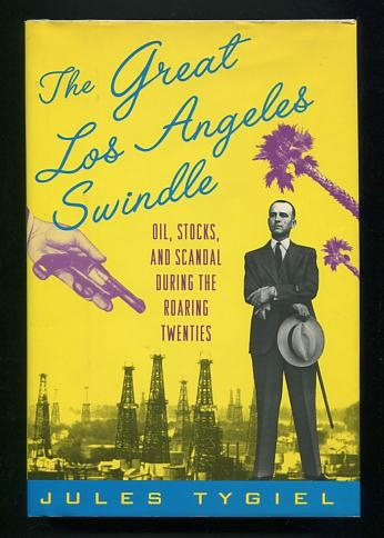 Image for The Great Los Angeles Swindle: Oil, Stocks, and Scandal During the Roaring Twenties