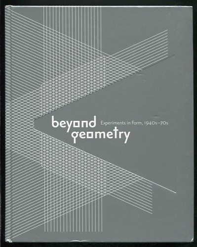 Image for Beyond Geometry: Experiments in Form, 1940s-70s