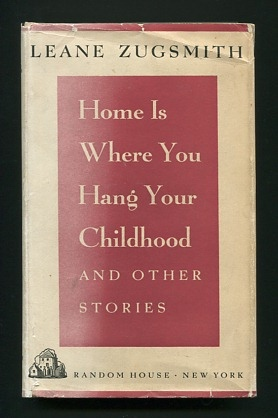 Image for Home is Where You Hang Your Childhood, and Other Stories