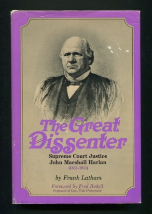 Image for The Great Dissenter: John Marshall Harlan, 1833-1911