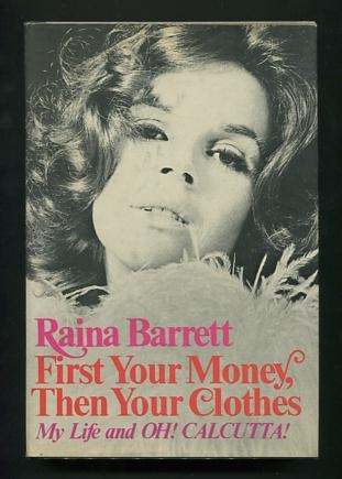 Image for First Your Money, Then Your Clothes: My Life and OH! CALCUTTA! [*SIGNED*]