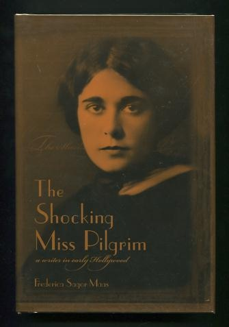 Image for The Shocking Miss Pilgrim: A Writer in Early Hollywood [*SIGNED*]