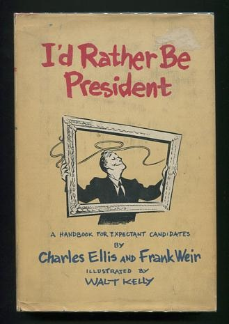 Image for I'd Rather Be President: A Handbook for Expectant Candidates