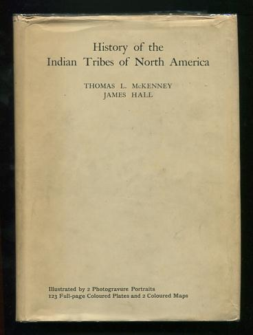 Image for History of the Indian Tribes of North America; with biographical sketches and anecdotes of the principal chiefs [Volumes I and III only]