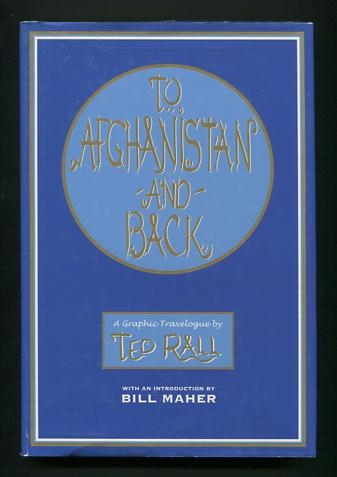 Image for To Afghanistan and Back: A Graphic Travelogue [*SIGNED* with a small sketch]