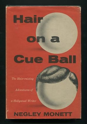 Image for Hair on a Cue Ball: The Hair-raising Adventures of a Hollywood Writer