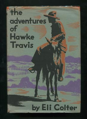 Image for The Adventures of Hawke Travis: Episodes in the Life of a Gunman