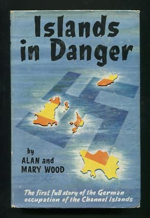 Image for Islands in Danger: The Story of the German Occupation of the Channel Islands, 1940-1945