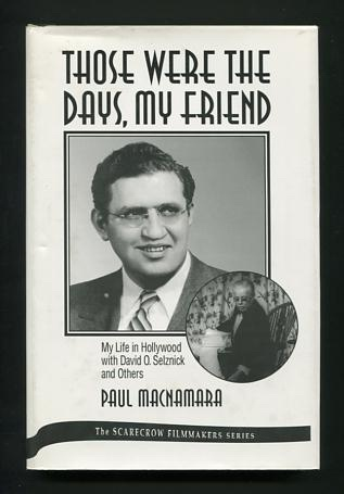 Image for Those Were the Days, My Friend: My Life in Hollywood with David O. Selznick and Others