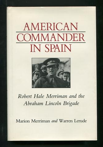 Image for American Commander in Spain: Robert Hale Merriman and the Abraham Lincoln Brigade