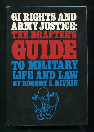 Image for GI Rights and Army Justice: The Draftee's Guide to Military Life and Law