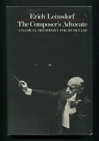 Image for The Composer's Advocate: A Radical Orthodoxy for Musicians [*SIGNED*]