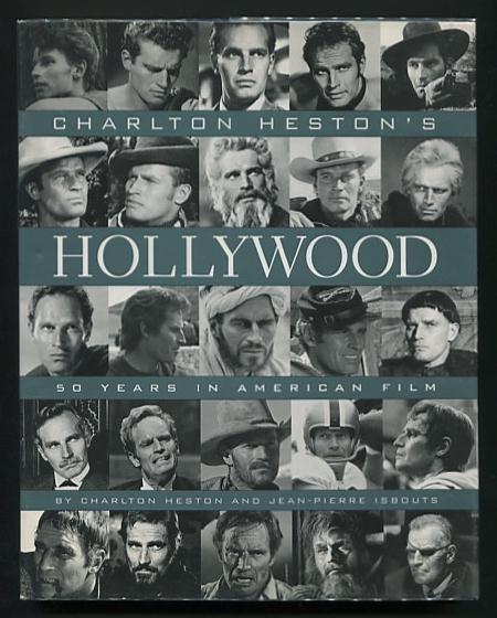Image for Charlton Heston's Hollywood: 50 Years in American Film [*SIGNED* association copy]