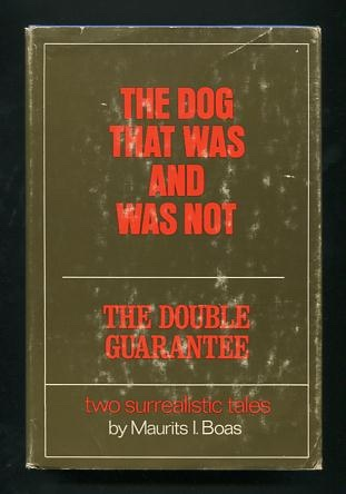 Image for The Dog That Was and Was Not -and- The Double Guarantee: Two Surrealistic Tales