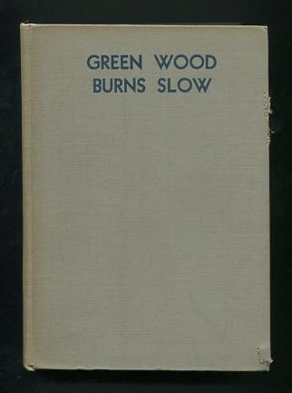 Image for Green Wood Burns Slow