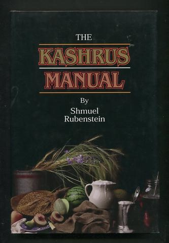 Image for The Kashrus Manual: A Compendium of Laws and Customs