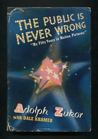 Image for The Public is Never Wrong: the Autobiography of Adolph Zukor