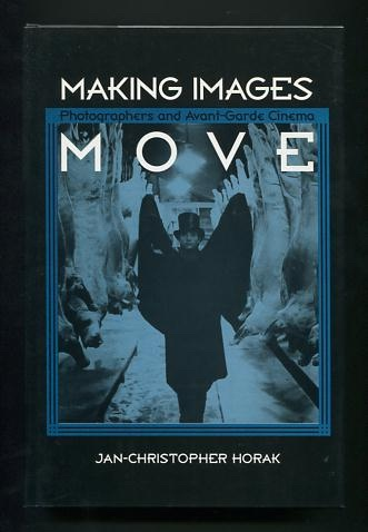Image for Making Images Move: Photographers and Avant-Garde Cinema