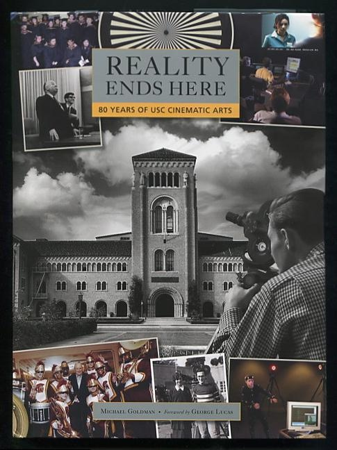 Image for Reality Ends Here: 80 Years of USC Cinematic Arts