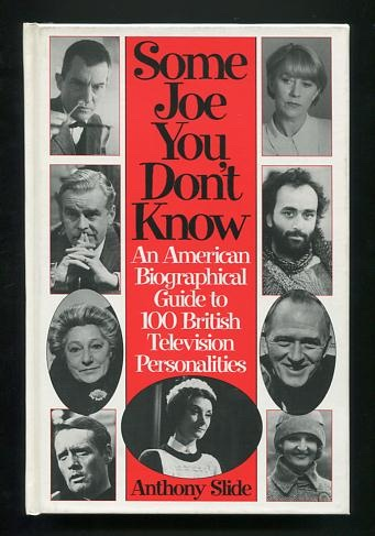 Image for Some Joe You Don't Know: An American Biographical Guide to 100 British Television Personalities