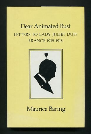 Image for Dear Animated Bust: Letters to Lady Juliet Duff, France 1915-1918
