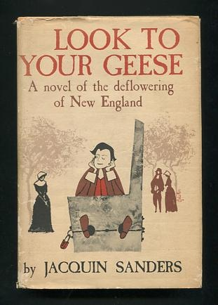 Image for Look to Your Geese: A Novel of the Deflowering of New England