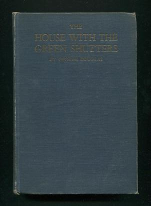 Image for The House with the Green Shutters [SIGNED and annotated by novelist Reginald Wright Kauffman]