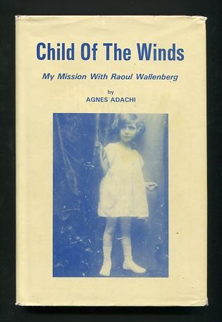 Image for Child of the Winds: My Mission with Raoul Wallenberg [*SIGNED*]