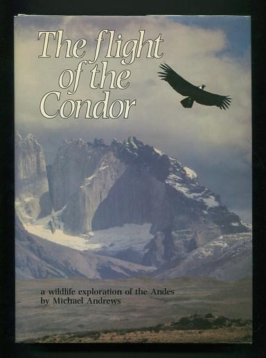 Image for The Flight of the Condor; a wildlife exploration of the Andes [*SIGNED*]