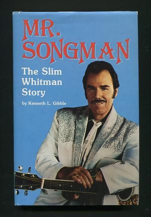 Image for Mr. Songman: The Slim Whitman Story