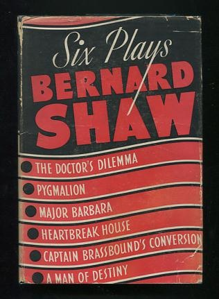 Image for Six Plays [The Doctor's Dilemma; Pygmalion; Major Barbara; Heartbreak House; Captain Brassbound's Conversion; A Man of Destiny]