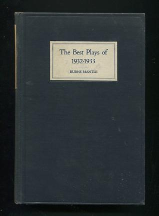 Image for The Best Plays of 1932-33 [cover: 1932-1933], and the Year Book of the Drama in America