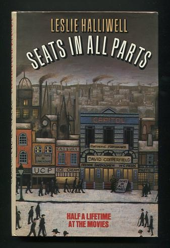 Image for Seats in All Parts: Half a Lifetime at the Movies [*SIGNED*]