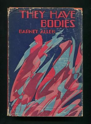 Image for They Have Bodies: A Realistic Novel in Eleven Chapters and Three Acts