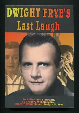 Image for Dwight Frye's Last Laugh: An Authorized Biography