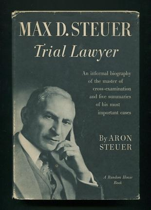 Image for Max D. Steuer, Trial Lawyer