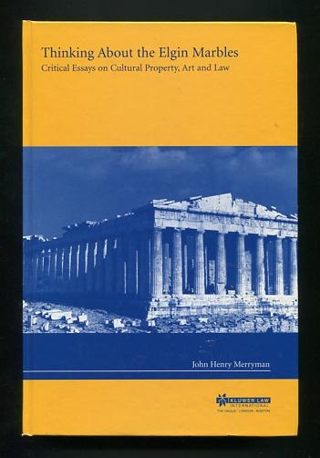 Image for Thinking About the Elgin Marbles: Critical Essays on Cultural Property, Art and Law