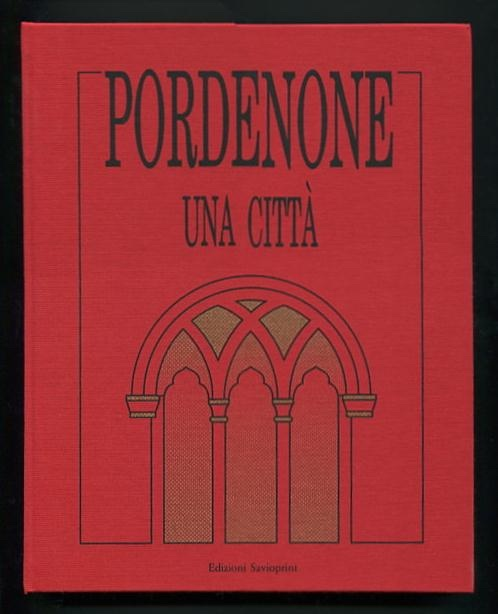 Image for Pordenone A Town [on cover and slipcase: Pordenone Una Città]