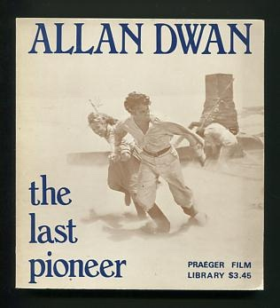 Image for Allan Dwan: The Last Pioneer