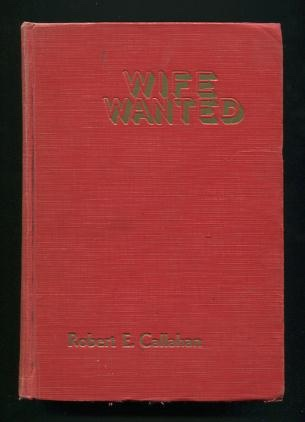 Image for Wife Wanted; an unusual human story [*SIGNED*]