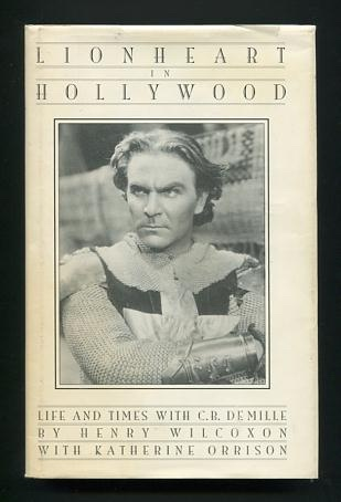 Image for Lionheart in Hollywood: The Autobiography of Henry Wilcoxon [*SIGNED*]