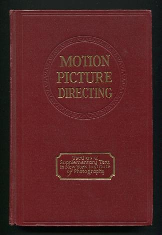 Image for Motion Picture Directing: The Facts and Theories of the Newest Art