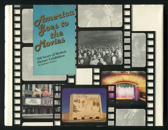 Image for America Goes to the Movies: 100 Years of Motion Picture Exhibition
