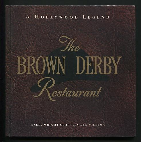 Image for The Brown Derby Restaurant: A Hollywood Legend [*SIGNED*]